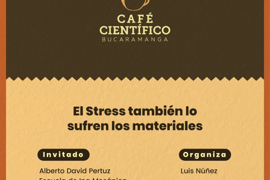 El Stress También lo Sufren los Materiales #CaféCientífico
